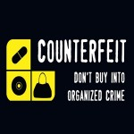 COUNTERFEIT: DON'T BUY INTO ORGANIZED CRIME